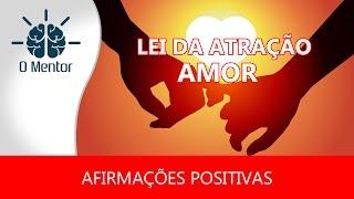 Lei da atração Amor - Afirmações Positivas para Atrair seu Amor
