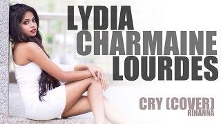Lydia Charmaine Lourdes | Cry | Rihanna (cover)