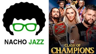 Nacho Jazz: Analisis WWE Clash of Champions