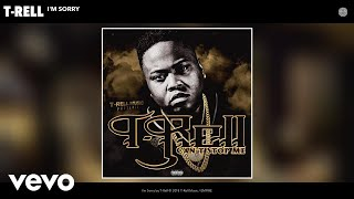 T-Rell - I'm Sorry (Audio)