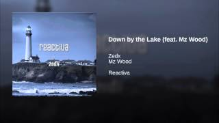 Down by the Lake (feat. Mz Wood)