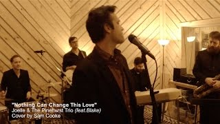 Nothing Can Change This Love, Sam Cooke cover by Joelle and the Pinehurst Trio