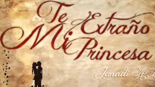 Te Extraño mi Princesa   Jemadi A B
