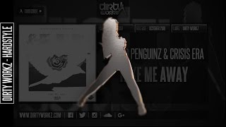 Wasted Penguinz & Crisis Era - Take Me Away (Official HQ Preview)