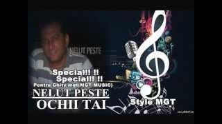 NELUT PESTE-OCHII TAI Manele 2012-2013 (Special pentru Ghity Mgt)