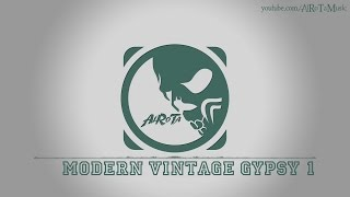 Modern Vintage Gypsy 1 by Gavin Luke - [Electro Music]