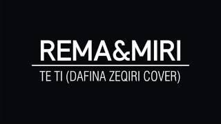 Dafina Zeqiri - Te ti (Rema &Miri Cover)