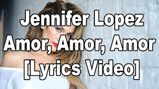 Jennifer Lopez-Amor, Amor, Amor [Lyrics Video] by Lyrics Hub