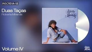 Roberta Miranda - Duas Taças - Volume 4 - [Áudio Oficial]