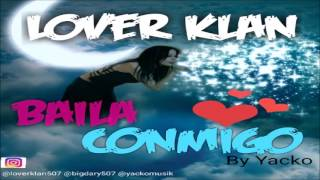 Lover Klan  - Baila Conmigo (2017)