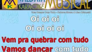 Vem Dançar Com Tudo   Robson Moura & Lino Krizz   Karaoke
