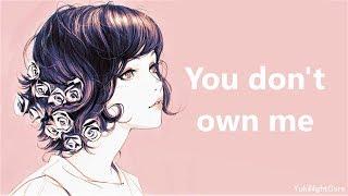 [NIGHTCORE] You don't own me - Grace ft. G-Eazy (Lyrics)