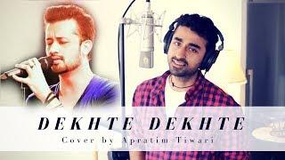 Atif Aslam - Dekhte Dekhte   Cover by Apratim Tiwari   Nusrat Fateh Ali Khan   KRS