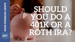 Roth IRA or 401k? Which one should you choose?