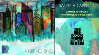 RANGE a cappella - All Good People [Official Audio]