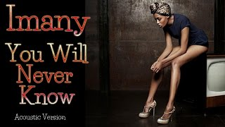 Imany - You Will Never Know -acoustic (SR) - HD