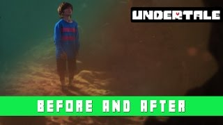 Undertale: Before and After