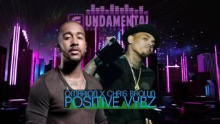 Omarion X Chris Brown - Positive Vybz (Prod. Fundamental)