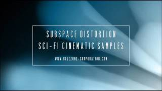 Sci Fi Cinematic Samples - Sound FX and Ambiences : Subspace Distortion