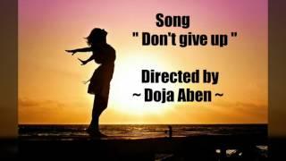 """Don't give up "" with lyrics and translation لا تستسلم ،مترجمة عربي"