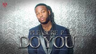 PLEASURE P - DO YOU (DEC 2014)