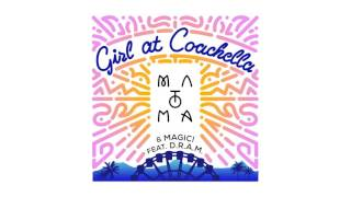Matoma & MAGIC! feat. D.R.A.M. - Girl At Coachella (Bad Royale Remix)