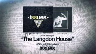 Issues - The Langdon House