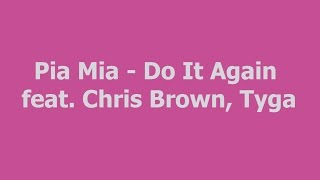 Pia Mia - Do It Again ft. Chris Brown, Tyga HD lyrics