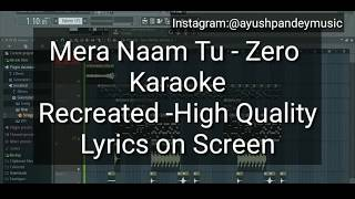 Mere Naam Tu Best Karaoke On YouTube | Recreated High Quality |Lyrics on Screen | Zero