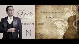 🎧 SAULO COUTO - Questa o Quella - Giuseppe Verdi (OPERA) - (Rigoletto) - SONGS FROM MY HEARTS