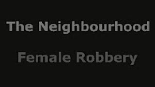 Female Robbery - The Neighbourhood Subtitulada al español