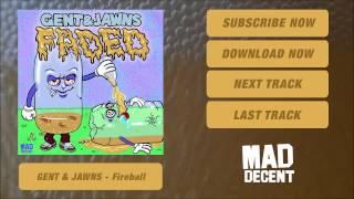 Gent & Jawns - Fireball [Official Full Stream]