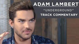Adam Lambert - Underground [Track Commentary]