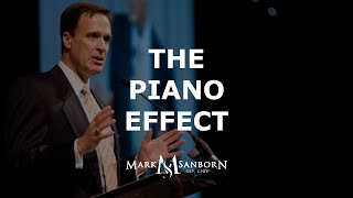 The Piano Effect | Mark Sanborn, Customer Experience Speaker