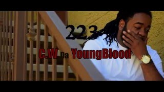 C.w Da YoungBlood -223 (Official Video) Shot By @YungCatBgm