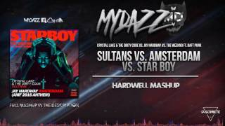 Sultans vs. Amsterdam vs. Starboy (Hardwell EDC Orlando 2016 Mashup)