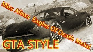 GTA STYLE - Miss Alissa  Eagles Of Death Metal