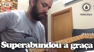 Guitarrista do Fernandinho ensinando a música Superabundou a Graça (VÍDEO AULA OFICIAL)