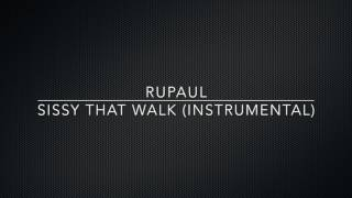 RuPaul - Sissy That Walk (Instrumental)