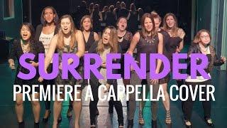 Surrender - Cash Cash (Cover by Premiere A Cappella)