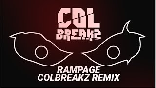 Dex Arson - Rampage ( ColBreakz Remix )
