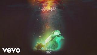 The Him - I Wonder ft. LissA