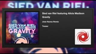 Sied van Riel featuring Alicia Madison - Gravity (Jose Nunez Remix) (Teaser)