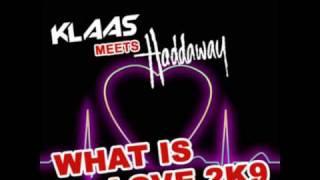 Klaas Meets Haddaway - What Is Love 2K9 (Klaas Club Mix)