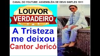 A TRISTEZA ME DEIXOU - JERICÓ - LOUVOR ANTIGO Nº117 HINO DA SÃ DOUTRINA - CÂNTICO ESPIRITUAL Nº117