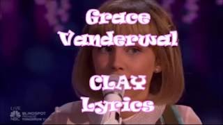 Clay Lyrics Grace Vanderwaal - America's Got Talent Finals 2016