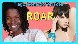 Katy Pery - Roar (Versão em português) Tiago leonardo versões