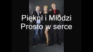 Piękni i Młodzi - Prosto w serce (Official Music)!