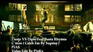 Tiësto vs Diplo ft Busta Rhymes - C'mon Catch 'Em By Surprise ( Video Edit P!nKy )