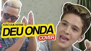 Deu Onda (Cover) - João Guilherme